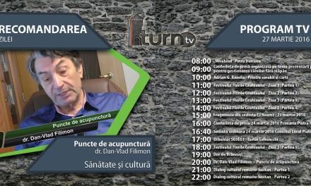 Program TV 27 martie 2016 si Recomandarea zilei