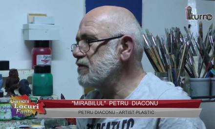 """Mirabilul"" Petru Diaconu"