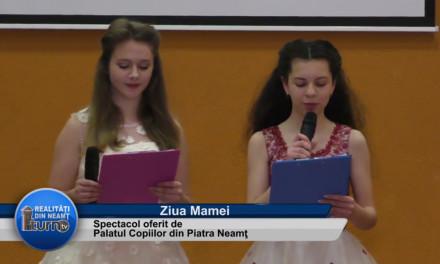 Ziua Mamei – Spectacol oferit de Palatul Copiilor din Piatra Neamt