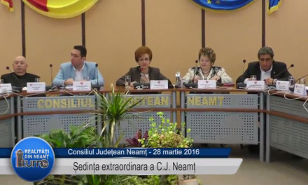 Ședință extraordinară CJ Neamț: 28 martie 2016