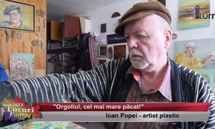 """Ioan Popei – """"Orgoliul, cel mai mare pacat!"""""""