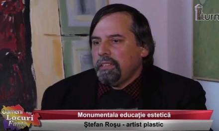 Stefan Rosu – Monumentala educatie estetica