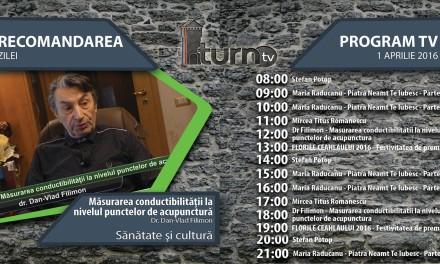 Program TV 1 aprilie 2016 si Recomandarea zilei