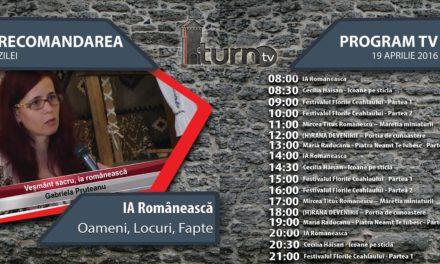 Program TV 19 aprilie 2016 si Recomandarea zilei