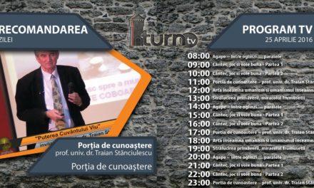 Program TV 25 aprilie 2016 si Recomandarea zilei