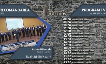 Program TV 26 aprilie 2016 si Recomandarea zilei