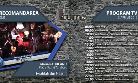 Program TV 3 aprilie 2016 si Recomandarea zilei