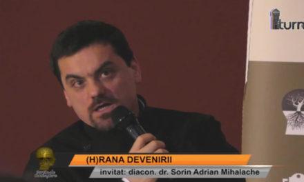 (H)RANA DEVENIRII – invitat : diacon dr. Sorin Adrian Mihalache – partea 2