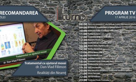 Program TV 17 aprilie 2016 si Recomandarea zilei