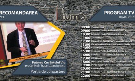 Program TV 10 mai 2016 si Recomandarea zilei