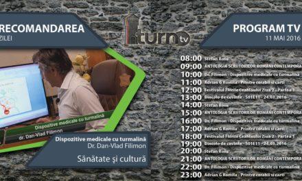 Program TV 11 mai 2016 si Recomandarea zilei