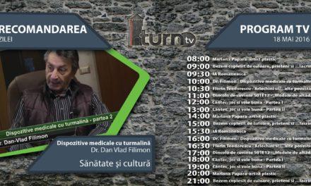 Program TV 18 mai 2016 si Recomandarea zilei