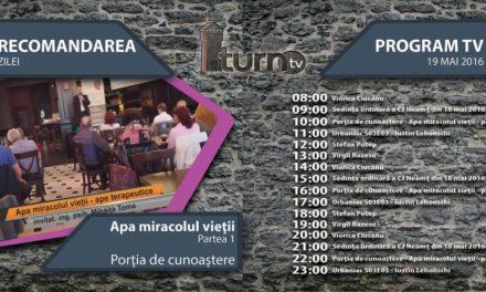 Program TV 19 mai 2016 si Recomandarea zilei