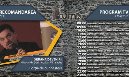 Program TV 2 mai 2016 si Recomandarea zilei