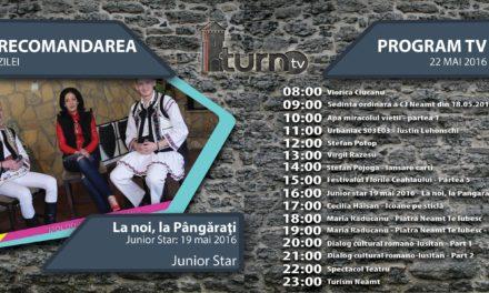 Program TV 22 mai 2016 si Recomandarea zilei