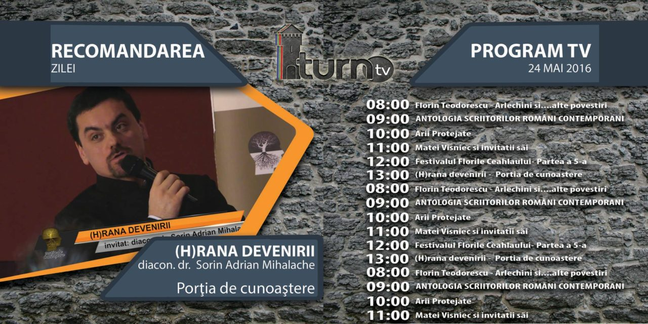 Program TV 24 mai 2016 si Recomandarea zilei