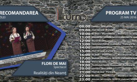Program TV 25 mai 2016 si Recomandarea zilei
