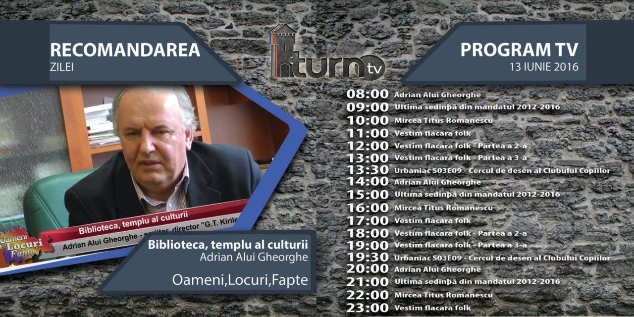 Program TV 13 iunie 2016 si Recomandarea zilei