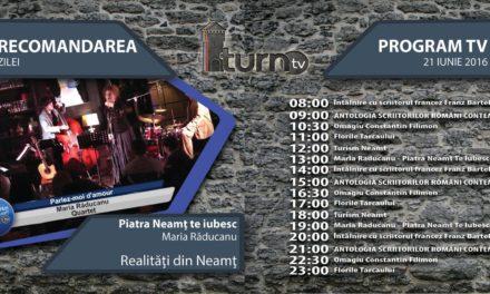 Program TV 21 iunie 2016 si Recomandarea zilei
