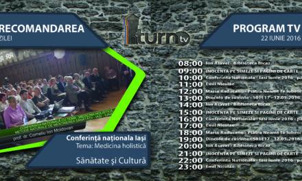 Program TV 22 iunie 2016 si Recomandarea zilei