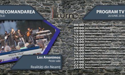 Program TV 26 iunie 2016 si Recomandarea zilei