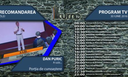 Program TV 30 iunie 2016 si Recomandarea zilei