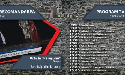 Program TV 7 iunie 2016 si Recomandarea zilei
