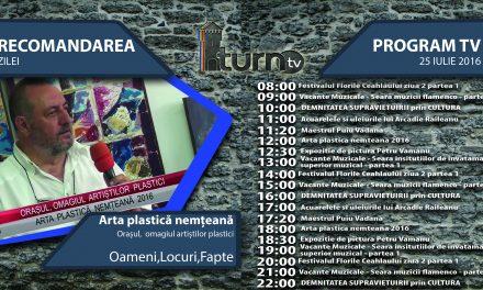 Program TV 25 iulie 2016 si Recomandarea zilei !