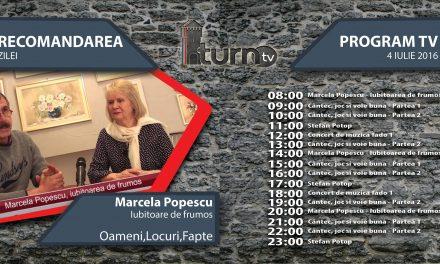 Program TV 4 iulie 2016 si Recomandarea zilei