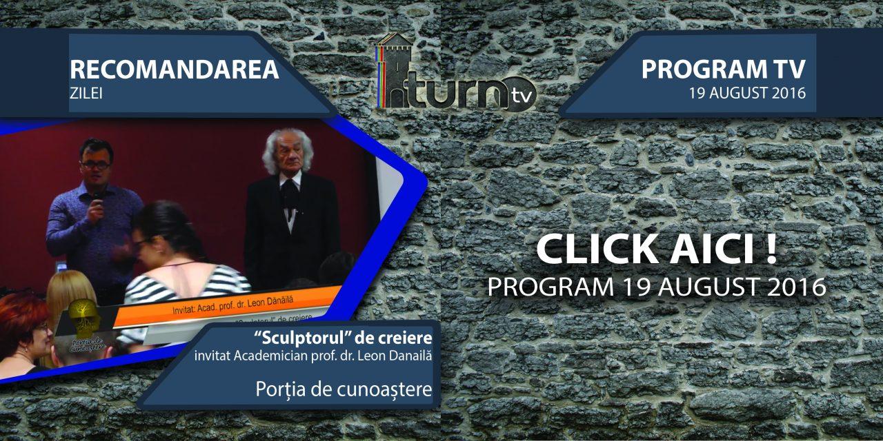 Program TV 19 august 2016 si Recomandarea zilei