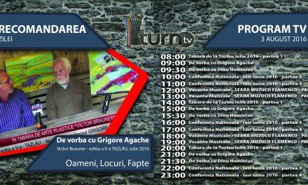 Program TV 3 august 2016 si Recomandarea zilei !