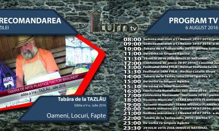 Program TV 6 august 2016 si Recomandarea zilei