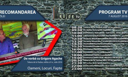 Program TV 7 august 2016 si Recomandarea zilei