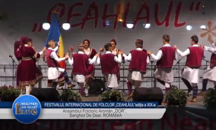 """FESTIVALUL INTERNAŢIONAL DE FOLCLOR """"CEAHLĂUL""""EDITIA a XIX  a   Ansamblul Folcloric Aromân """"DOR"""", Sarighiol De Deal, ROMÂNIA"""