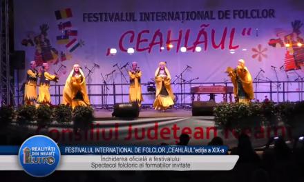 FESTIVALUL INTERNATIONAL DE FOLCLOR CEAHLAUL EDITIA a XIX a FESTIVITATEA DE INCHIDERE 2