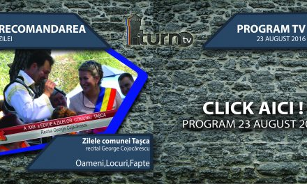 Program TV 23 august 2016 si Recomandarea zilei