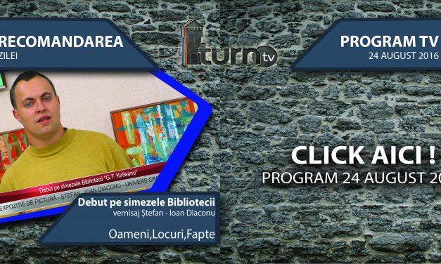 Program TV 24 august 2016 si Recomandarea zilei