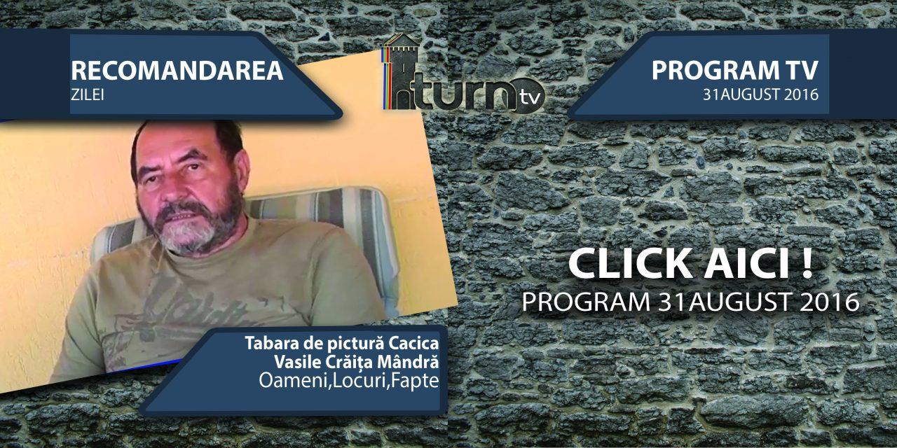 Program TV 31 august 2016 si Recomandarea zilei