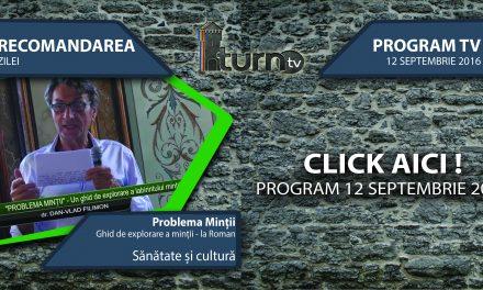 Program TV 12 septembrie 2016 si Recomandarea zilei