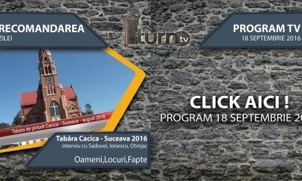 Program TV 18 septembrie 2016 si Recomandarea zilei