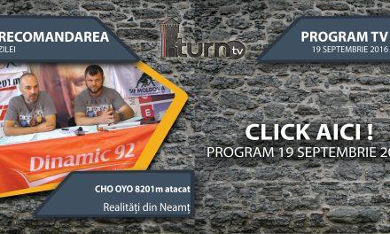 Program TV 19 septembrie 2016 si Recomandarea zilei