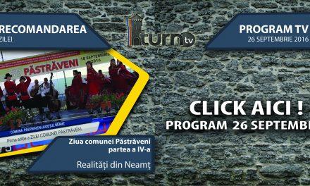 Program TV 26 septembrie 2016 si Recomandarea zilei