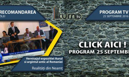 Program TV 25 septembrie 2016 si Recomandarea zilei