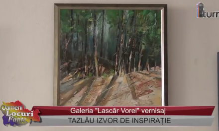 Vernisaj Tazlau, izvor de inspiratie