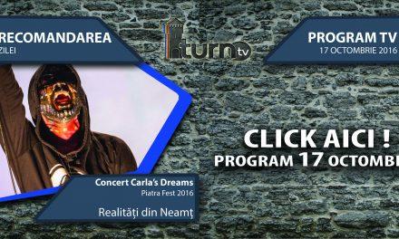 Program TV 17 octombrie 2016 si Recomandarea zilei