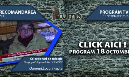 Program TV 18 octombrie 2016 si Recomandarea zilei