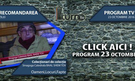 Program TV 23 octombrie 2016 si Recomandarea zilei