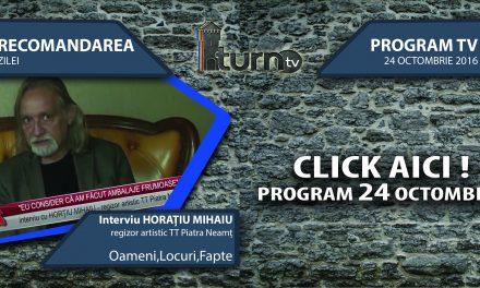 Program TV 24 octombrie 2016 si Recomandarea zilei