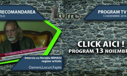 Program TV 13 noiembrie 2016 si Recomandarea zilei