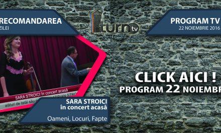 Program TV 22 noiembrie 2016 si Recomandarea zilei